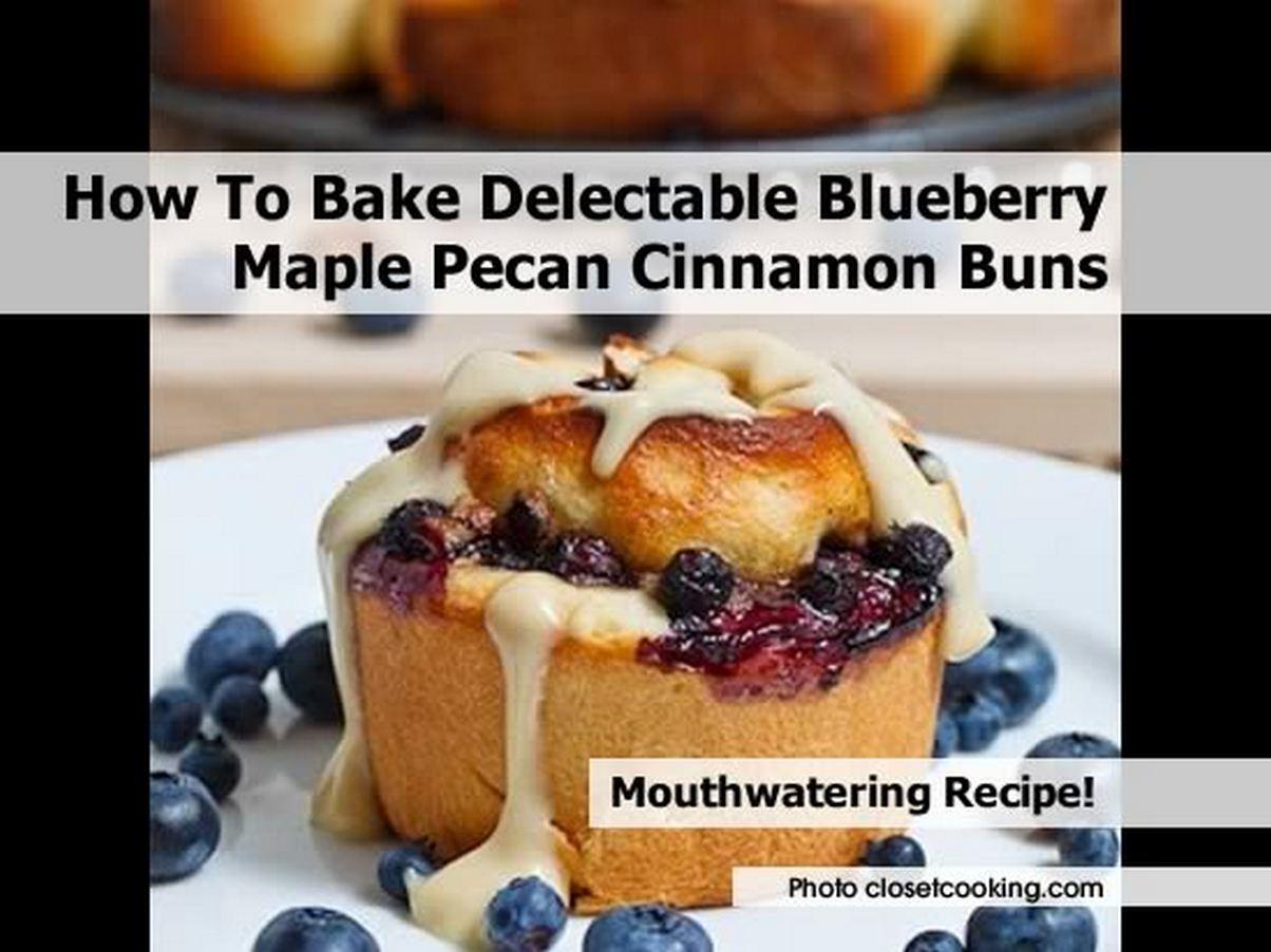 Blueberry Maple Pecan Cinnamon Buns Recipes — Dishmaps