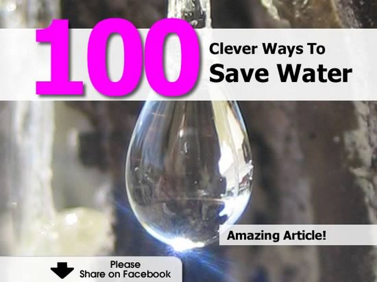 100 clever ways to save water for Ways to save water at home
