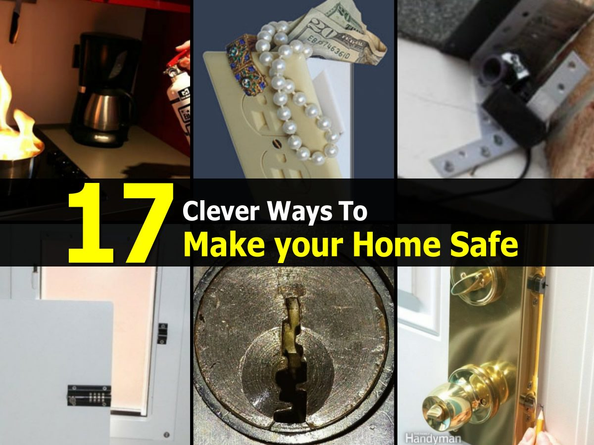 17 ways to make your home safe tipsbulletin com - Make your house a home ...