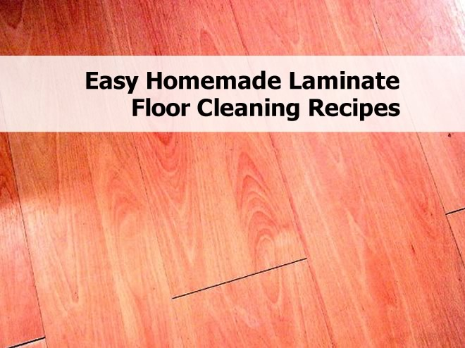 Easy homemade laminate floor cleaning recipes for Laminate flooring tips