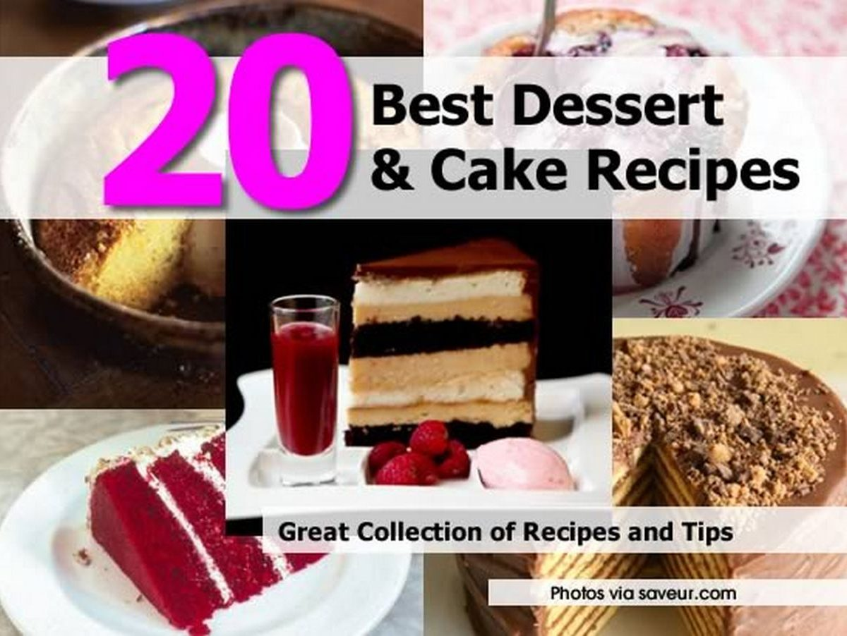 20 best dessert and cake recipes for Best dessert recipes in the world