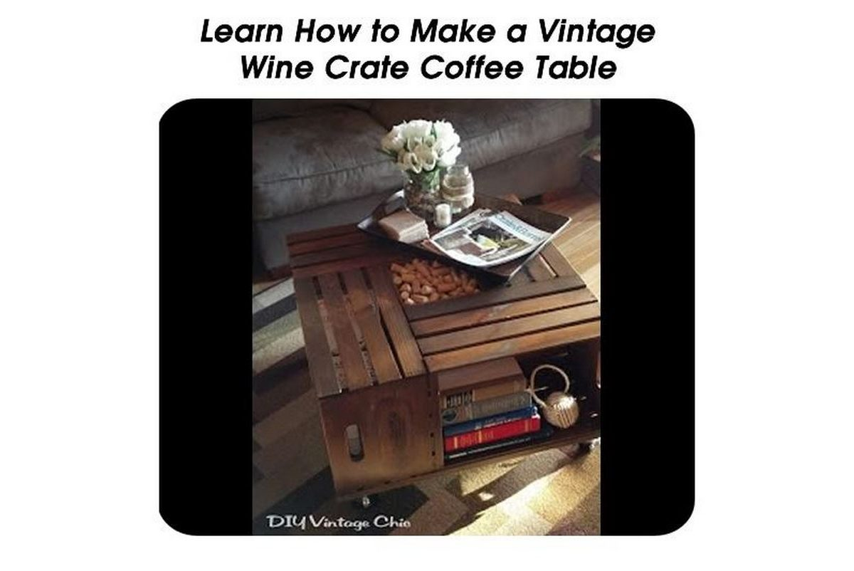 Learn how to make a vintage wine crate coffee table for Vintage wine crate coffee table