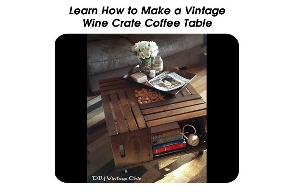 Learn how to make a vintage wine crate coffee table for How to make a coffee table out of crates