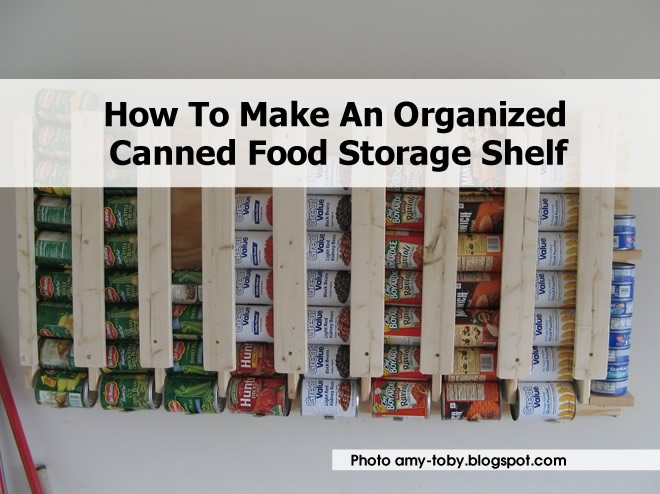 How To Make An Organized Canned Food Storage Shelf