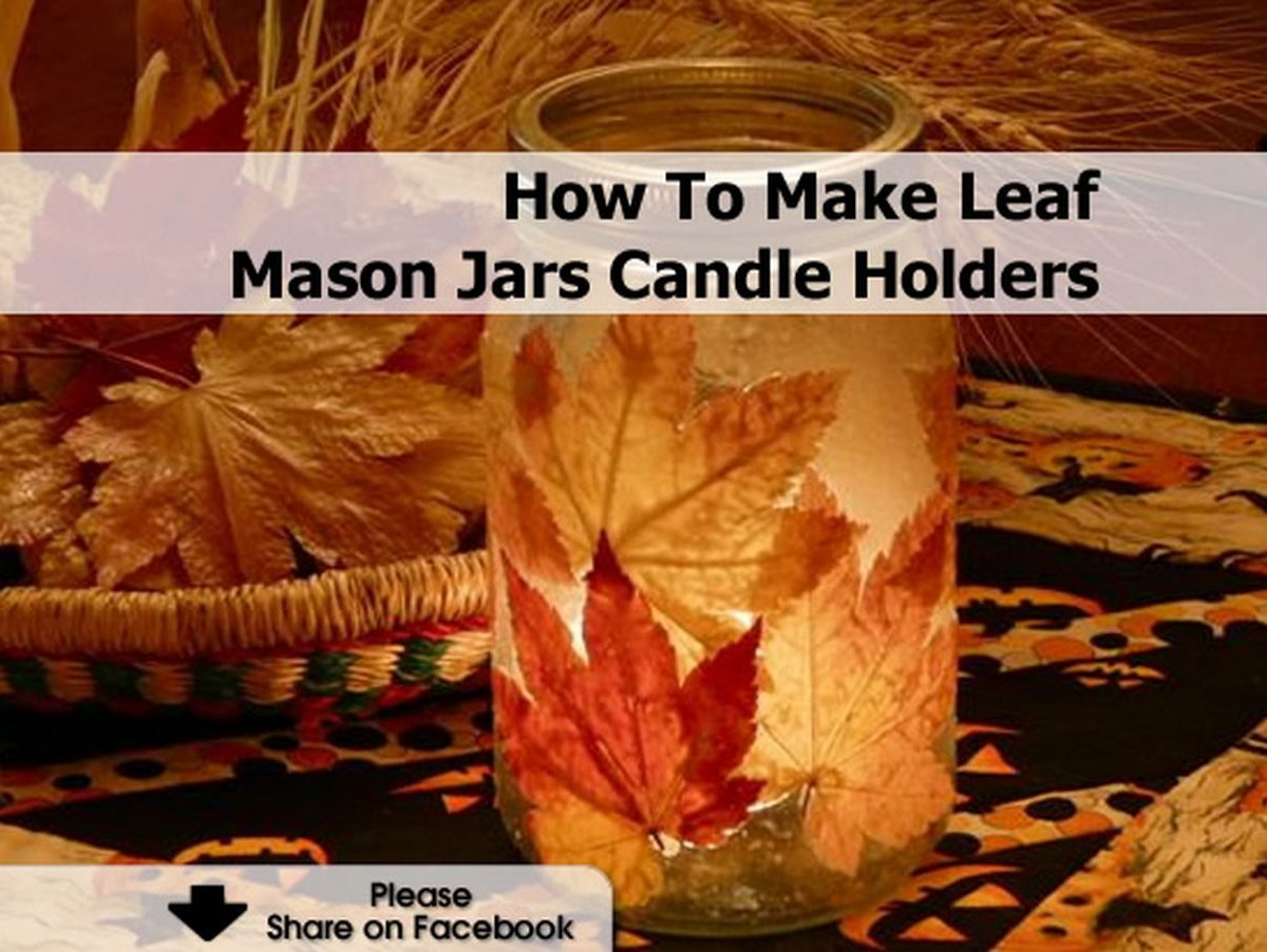 how to make leaf mason jars candle holders