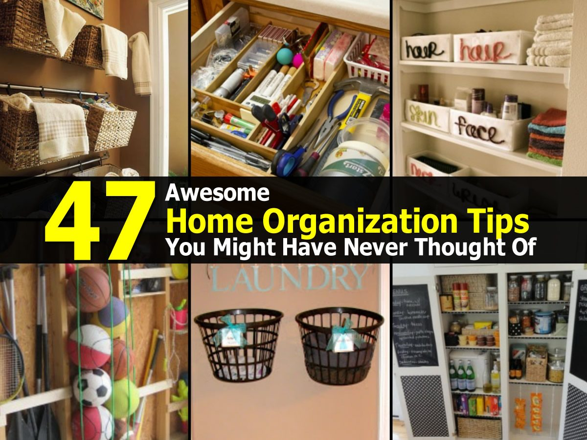 47 awesome home organization tips you might have never thought of - Home organizing tips ...