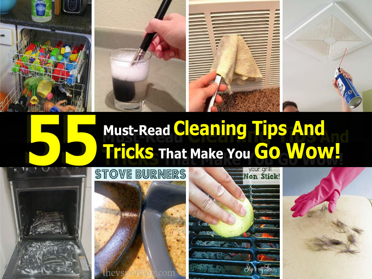 55 Must Read Cleaning Tips And Tricks That Make You Go Wow