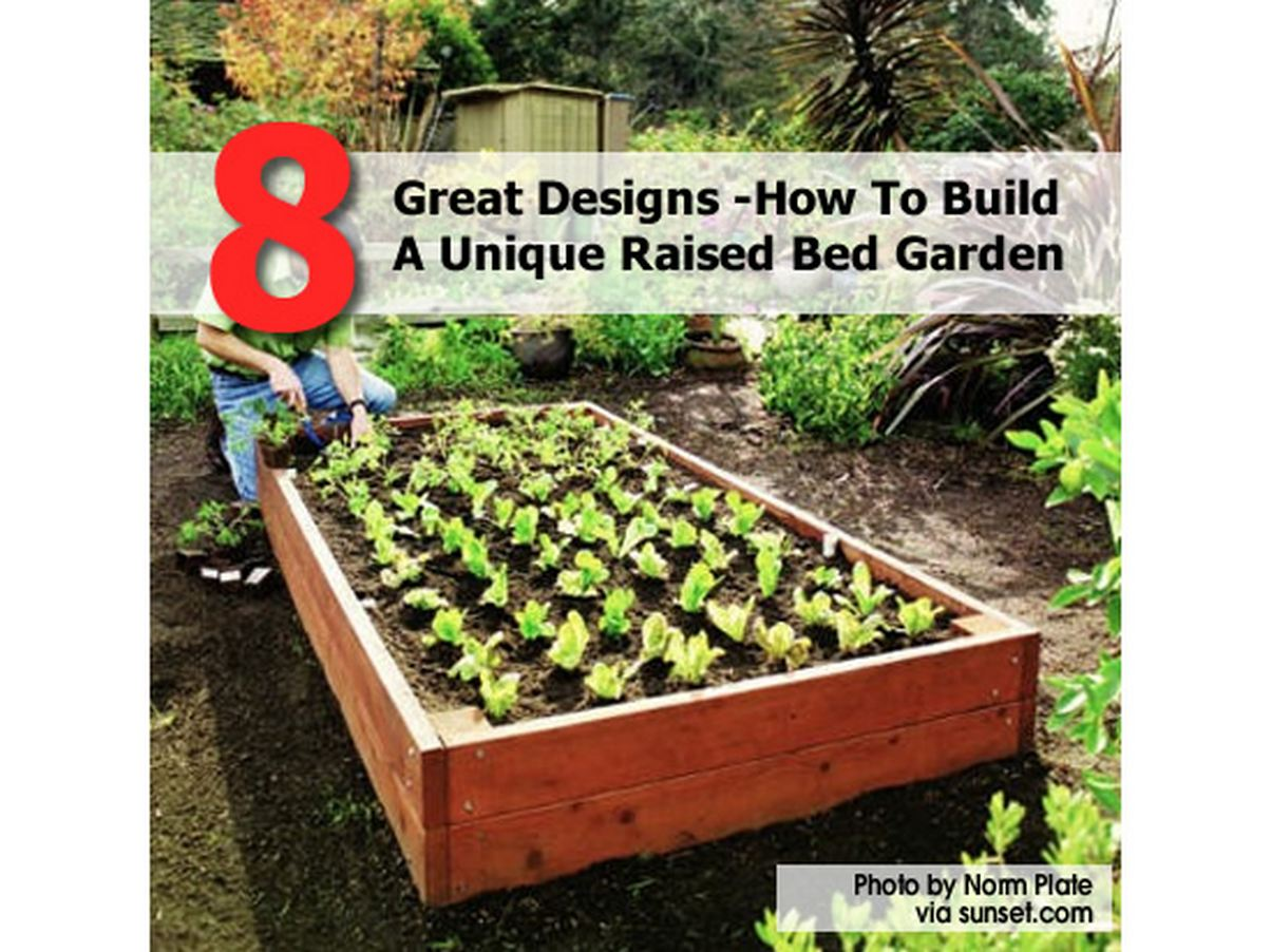 8 Great Designs How To Build A Unique Raised Bed Garden