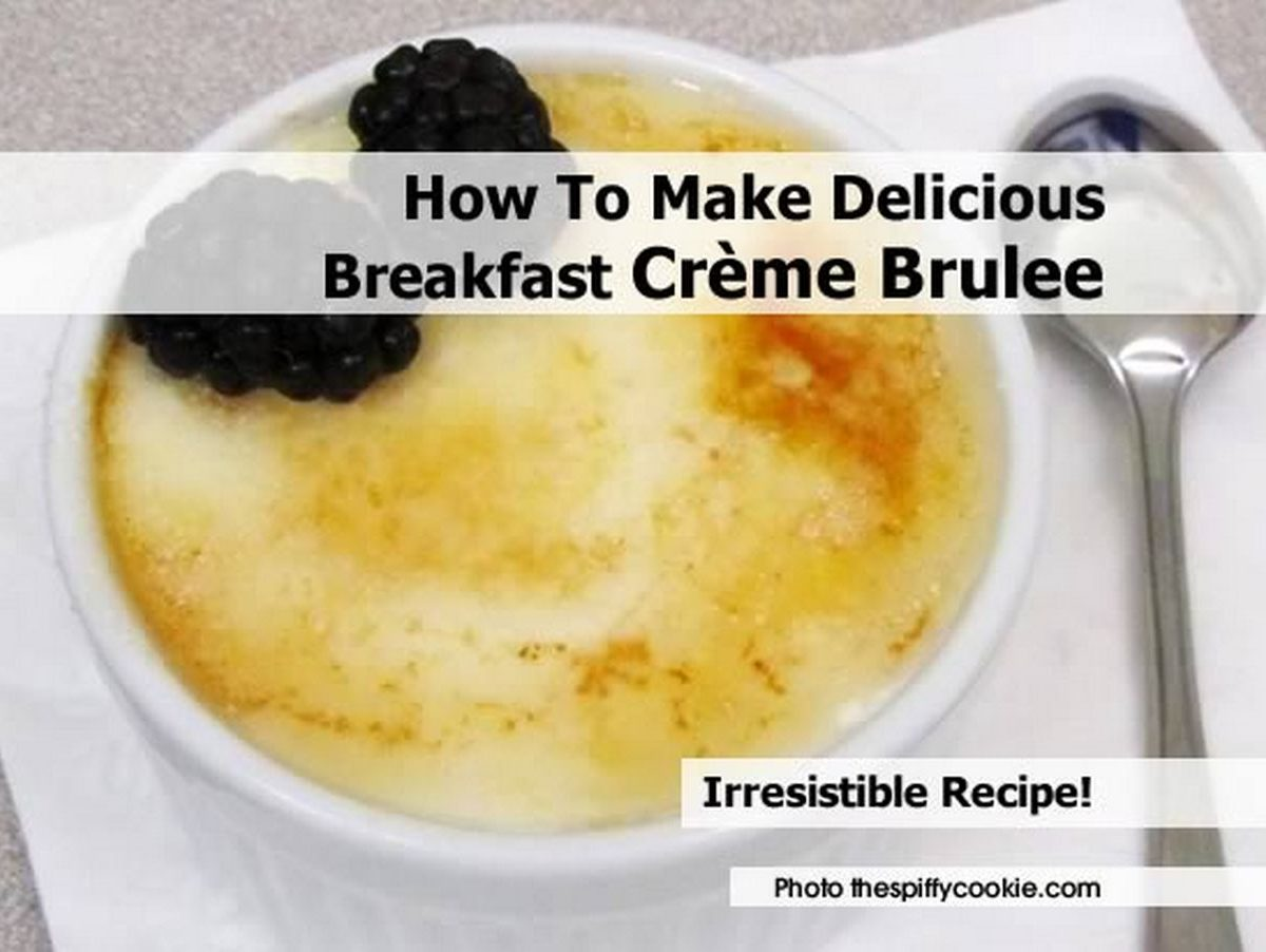Breakfast Creme Brulee Recipes — Dishmaps