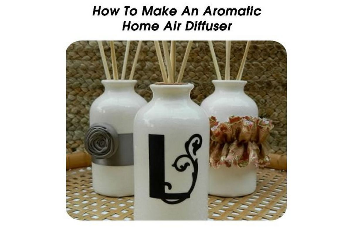 How To Make An Aromatic Home Air Diffuser