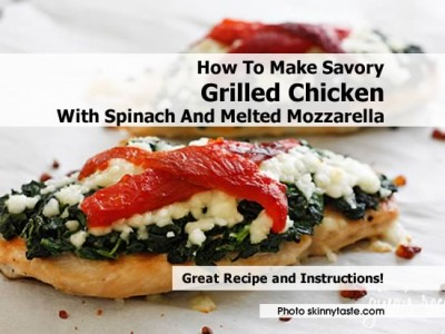 How To Make Savory Grilled Chicken With Spinach And Melted ...