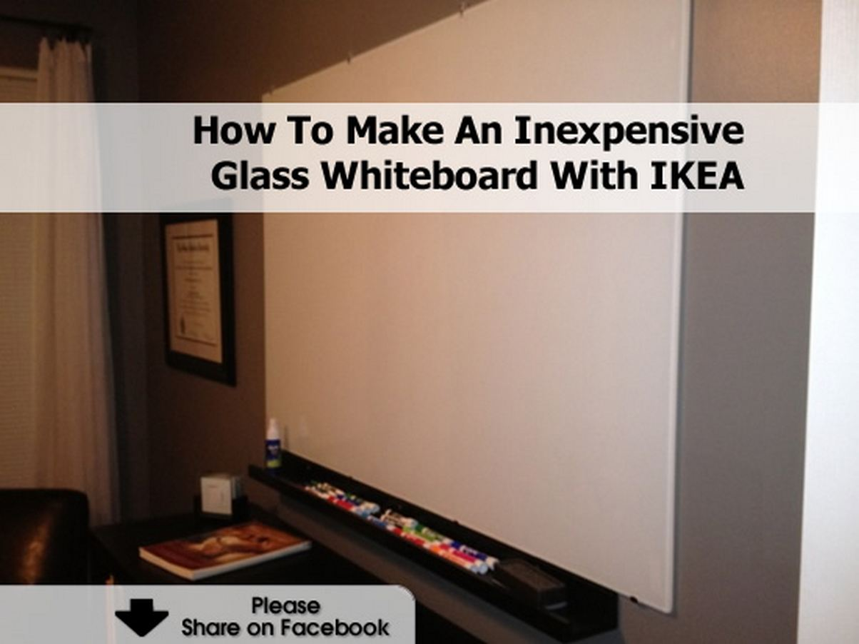 how to make an inexpensive glass whiteboard with ikea. Black Bedroom Furniture Sets. Home Design Ideas