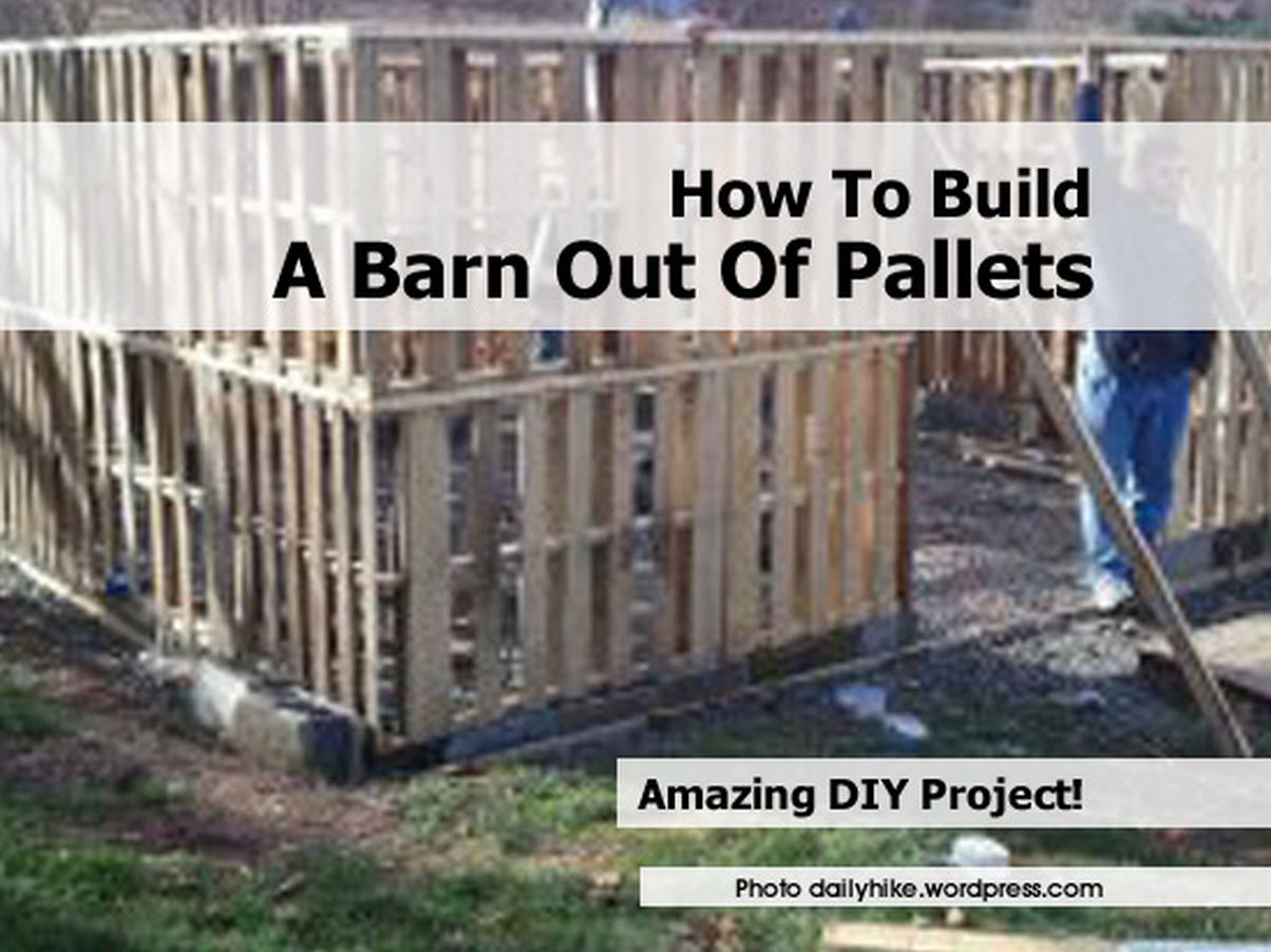 How to build a barn out of pallets for How to build horse barn