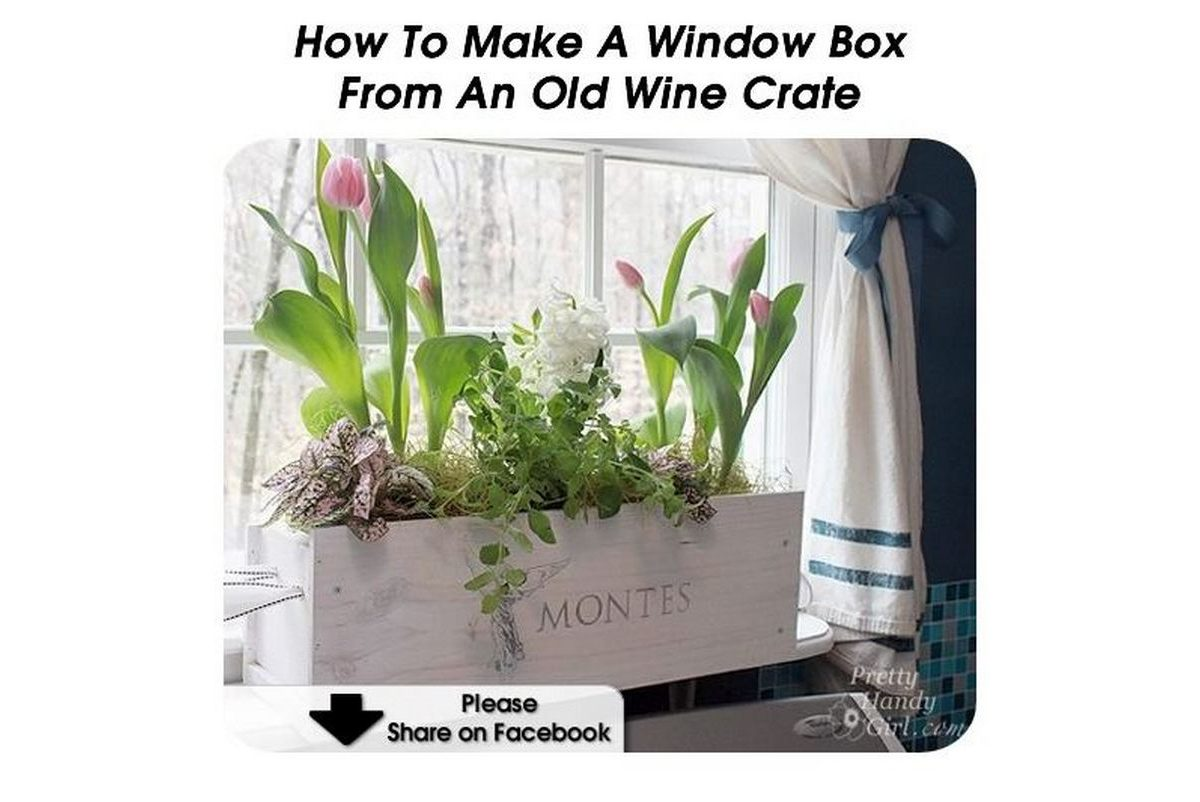 How to make a window box from an old wine crate - Make good house wine tips vinter ...