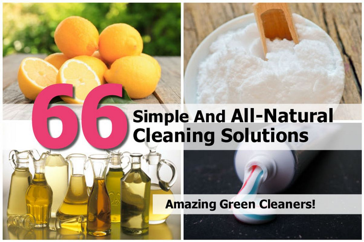 66 Simple And All-Natural Cleaning Solutions