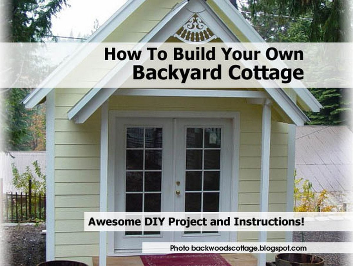How To Build Your Own Backyard Cottage