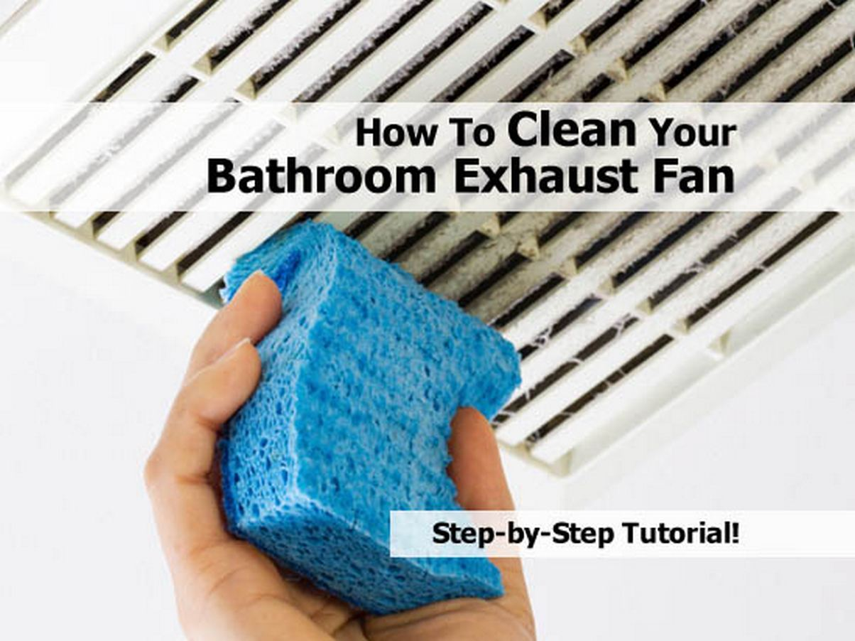 How To Clean Your Bathroom Exhaust Fan