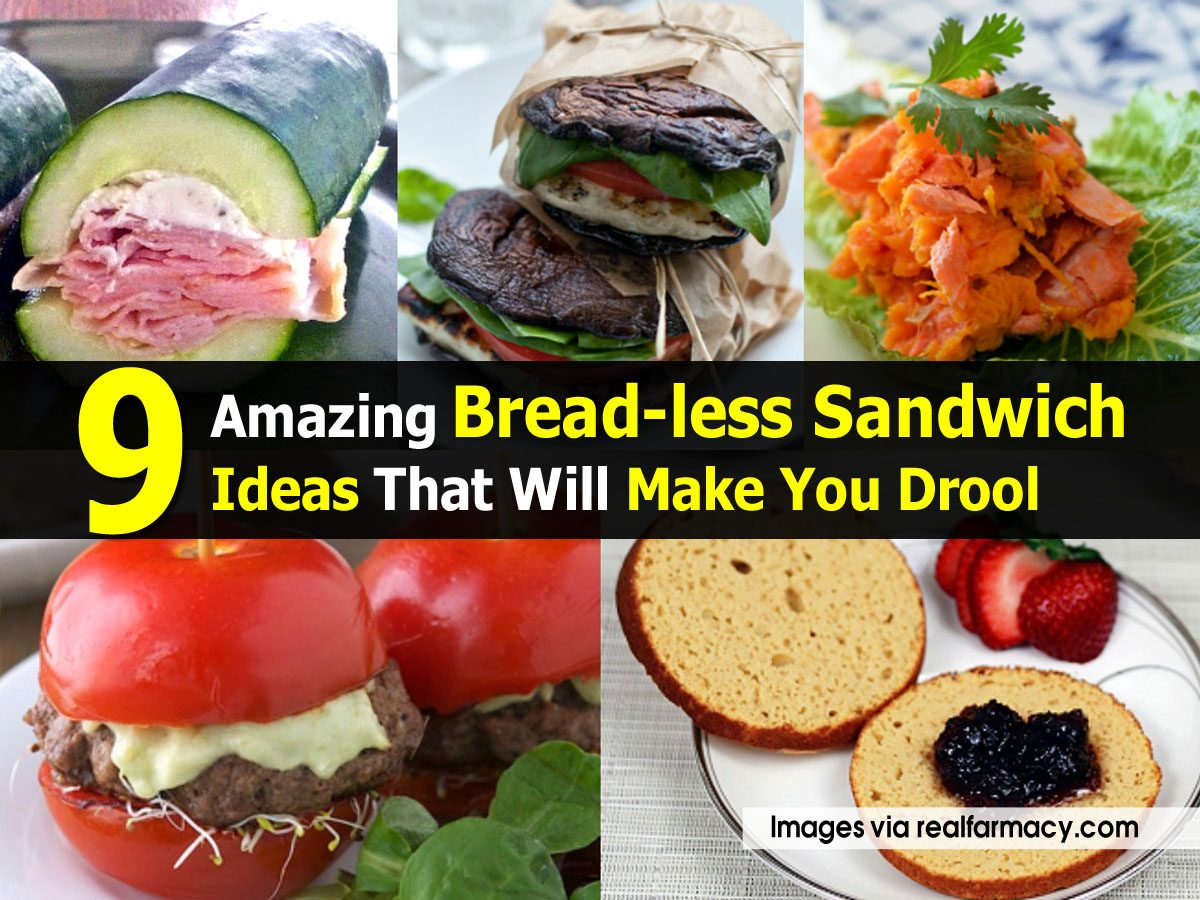 Amazing Bread-less Sandwich Ideas That Will Make You Drool