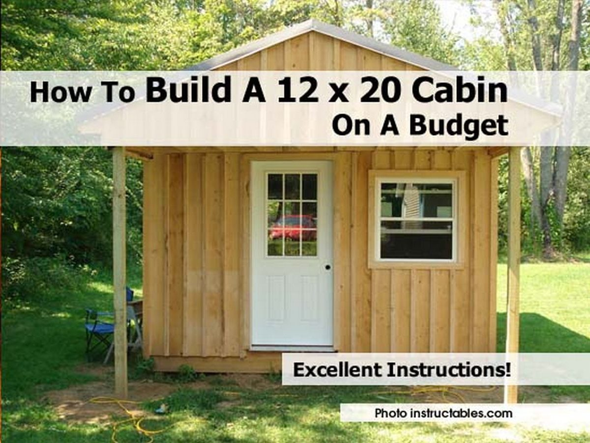 How to build a 12 x 20 cabin on a budget for 20 x 20 cabin plans