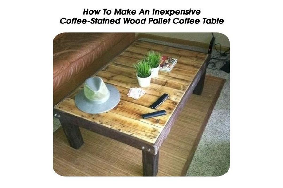 How To Make An Inexpensive Coffee Stained Wood Pallet Coffee Table. Full resolution  image, nominally Width 1204 Height 802 pixels, image with #9D792E.