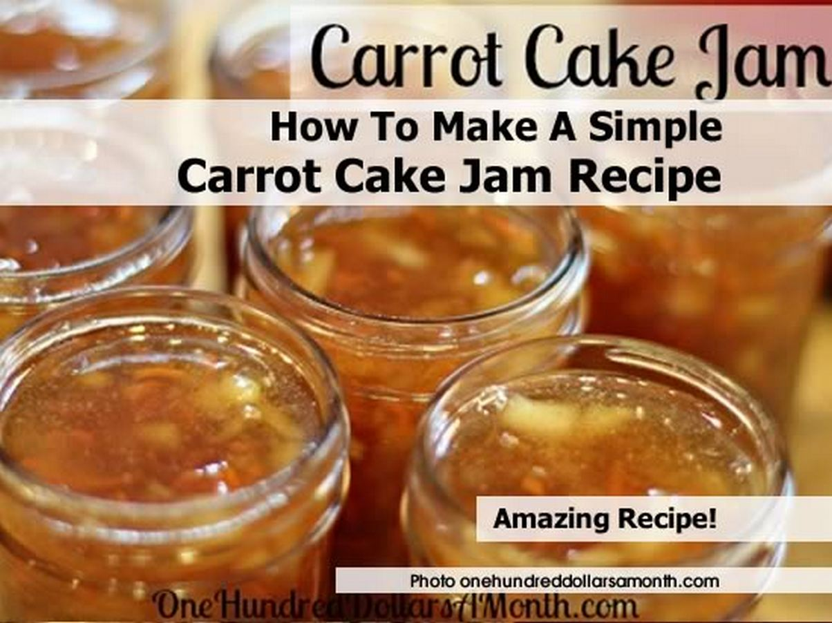 How To Make A Simple Carrot Cake Jam Recipe
