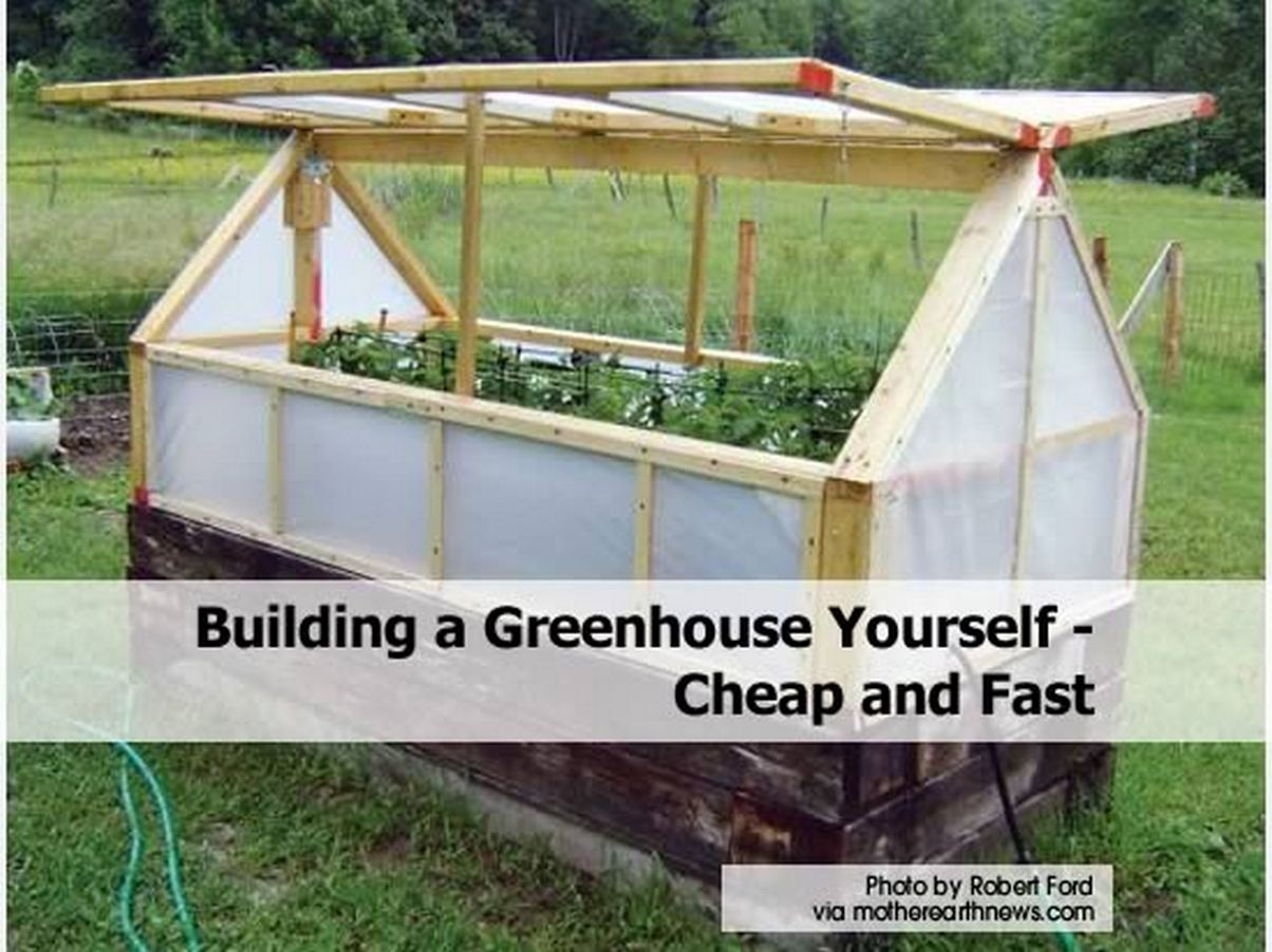 Building a greenhouse yourself cheap and fast for How to build a home on a budget