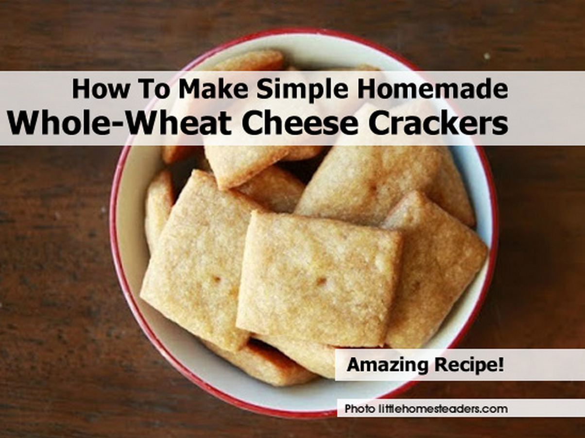 How To Make Simple Homemade Whole-Wheat Cheese Crackers