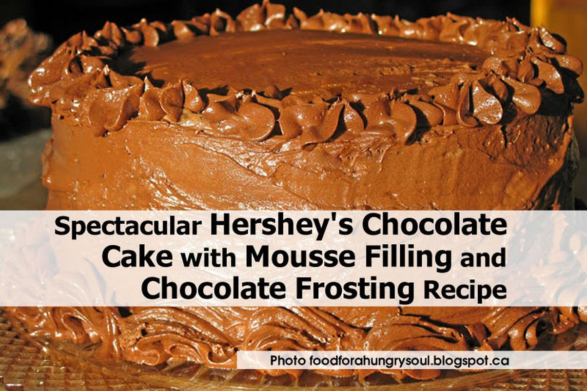 ... Hershey's Chocolate Cake with Mousse Filling and Chocolate Frosting