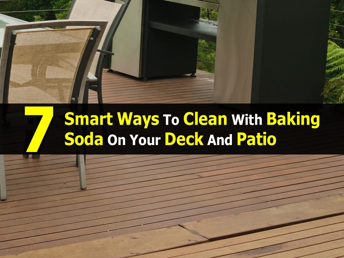 7 Smart Ways To Clean With Baking Soda On Your Deck And Patio
