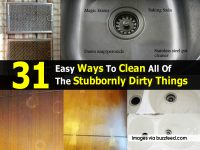 31 Easy Ways To Clean All Of The Stubbornly Dirty Things