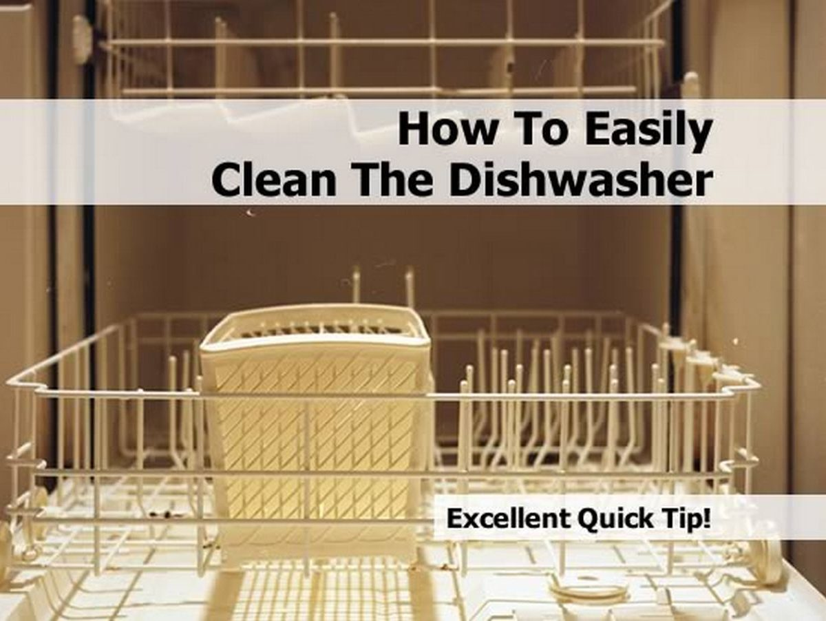 How To Easily Clean The Dishwasher
