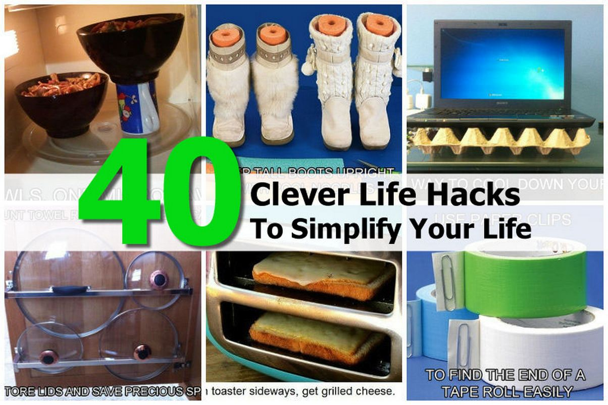 40 Clever Life Hacks To Simplify Your Life