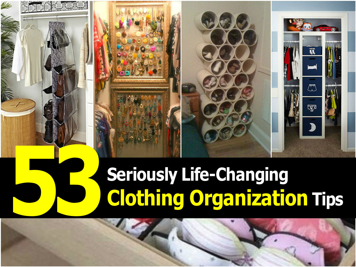 53 seriously life changing clothing organization tips Diy wardrobe organising ideas