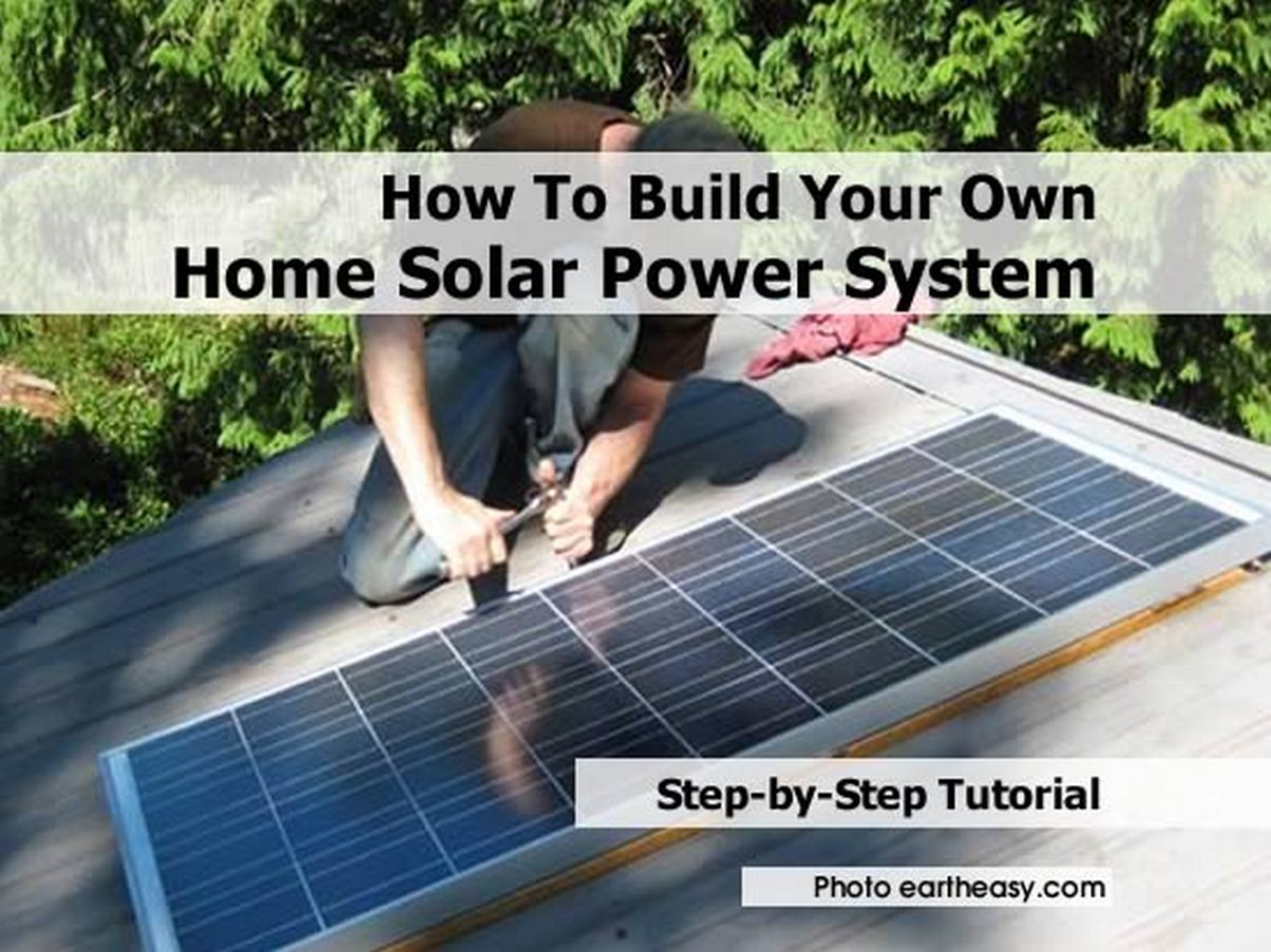 How to build your own solar power system for your home for Build you home