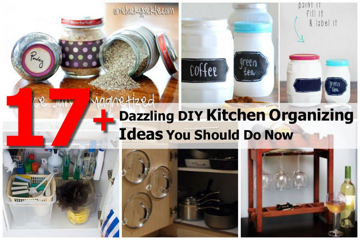 17 dazzling diy kitchen organizing ideas you should do now