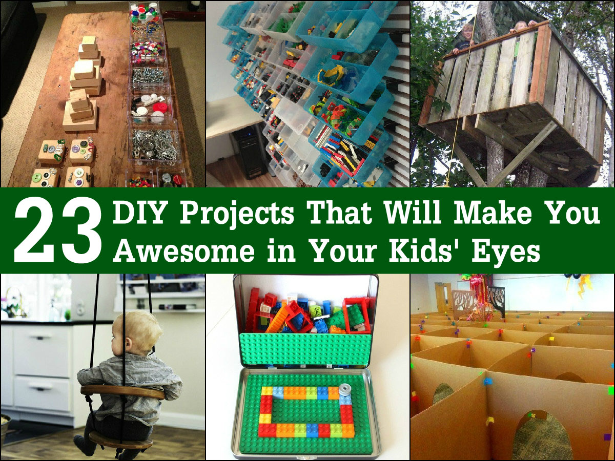23 diy projects that will make you awesome in your kids eyes for Epic diy projects