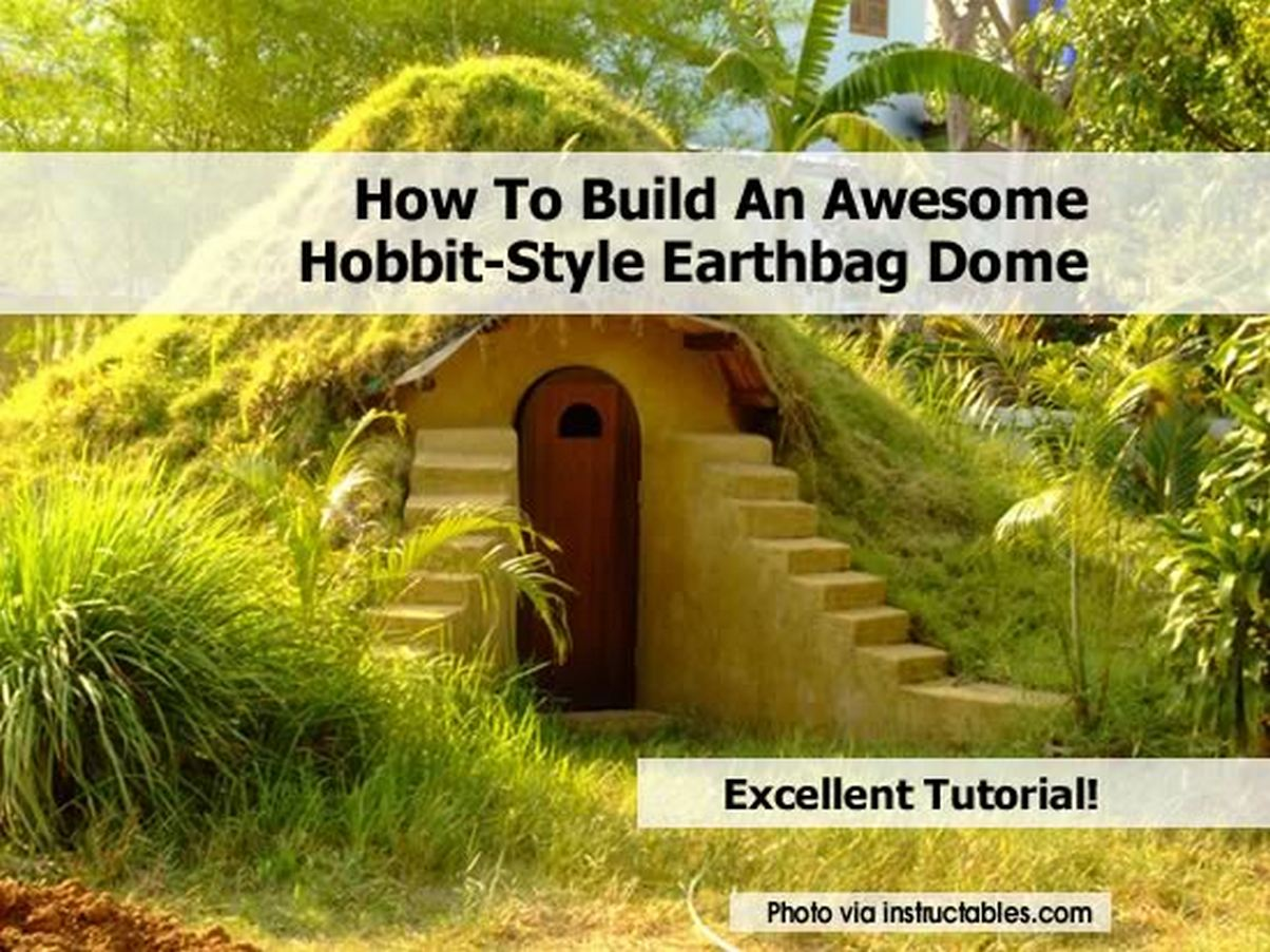 How To Build An Awesome Hobbit Style Earthbag Dome