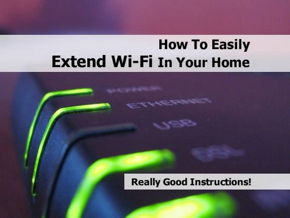 How To Easily Extend Wi Fi In Your Home