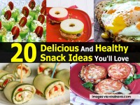 20 Delicious And Healthy Snack Ideas You'll Love