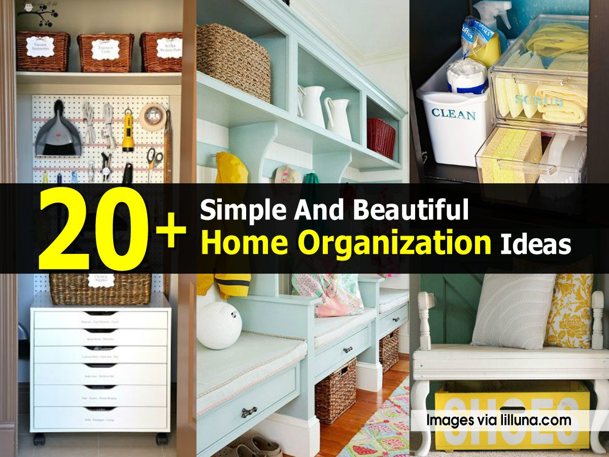 20 Simple And Beautiful Home Organization Ideas