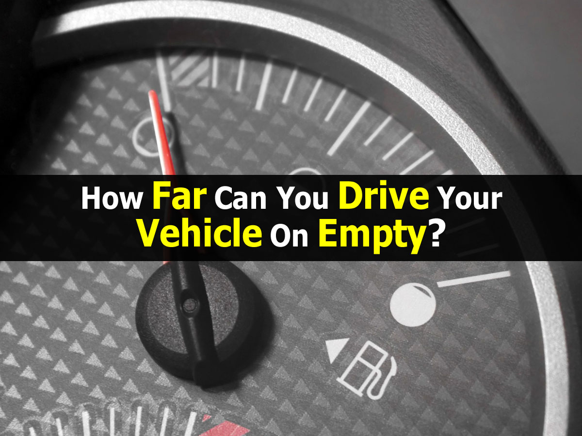 how-far-can-drive-with-empty-gas-vehicle