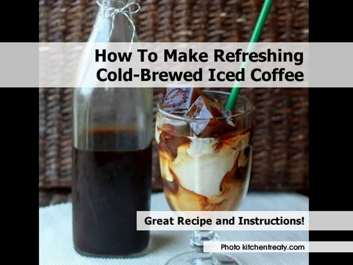 How To Make Refreshing Cold-Brewed Iced Coffee