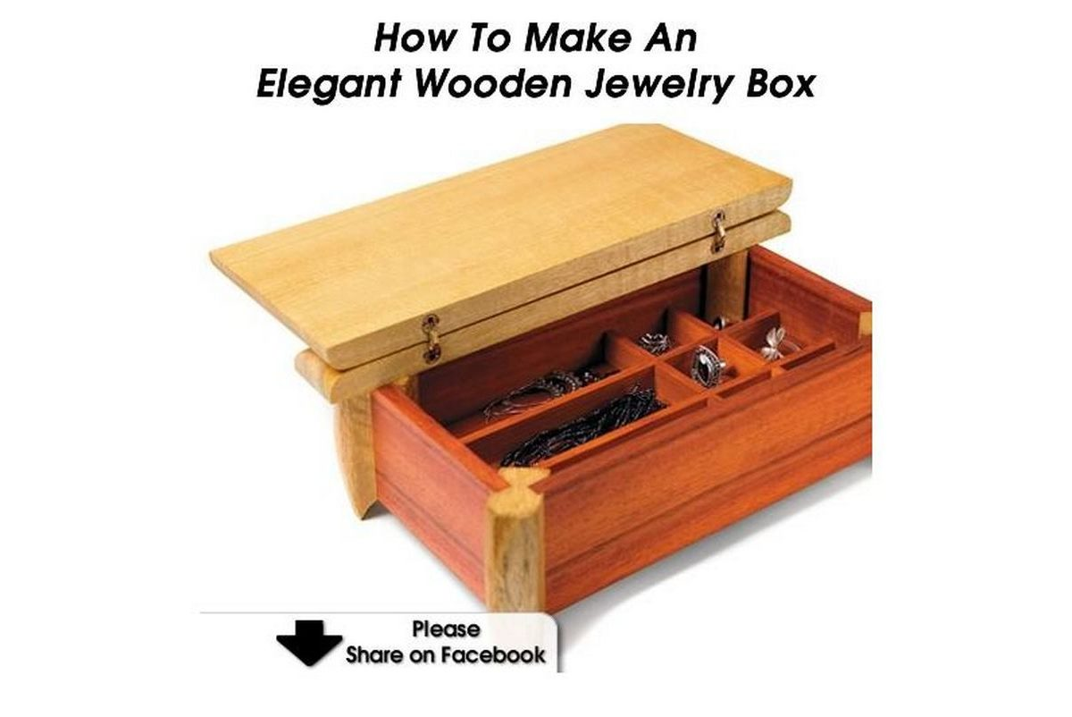 How to make an elegant wooden jewelry box for How to make a wooden ring