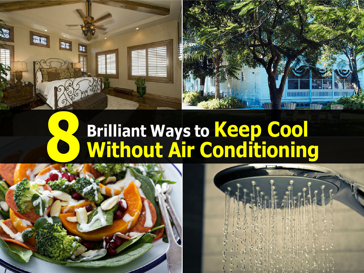 8 Brilliant Ways To Keep Cool Without Air Conditioning