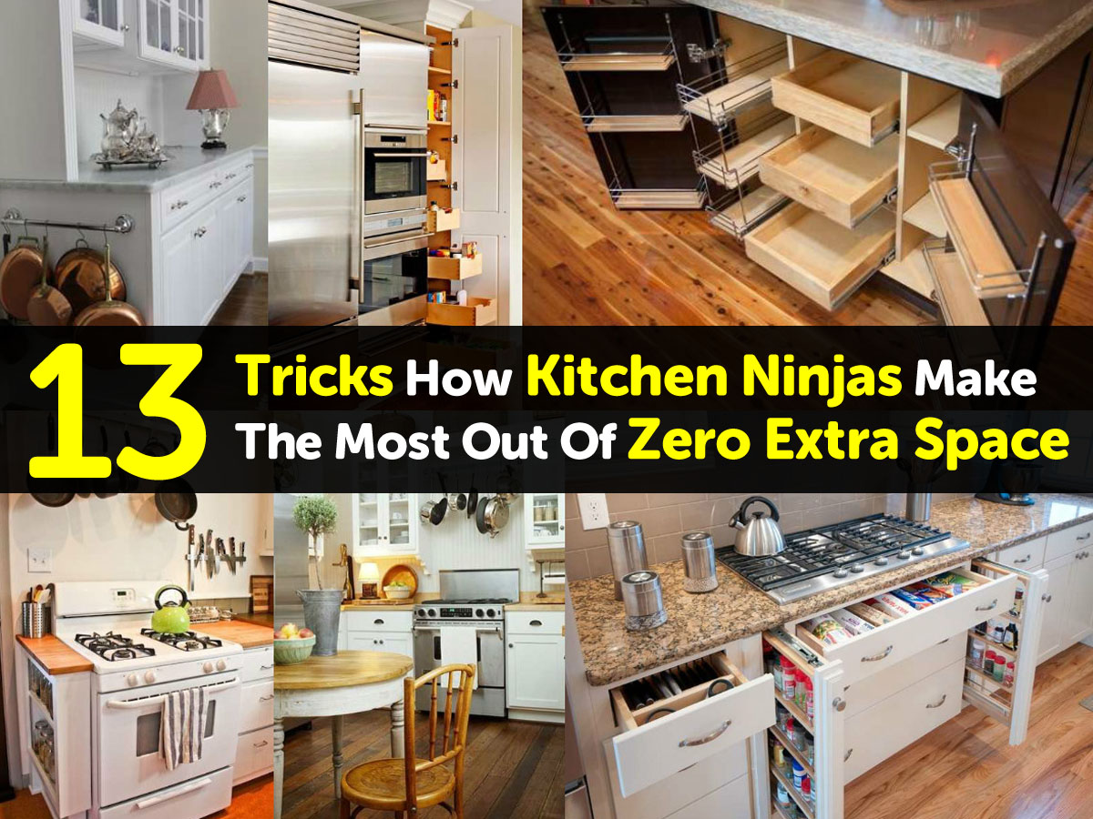 13 Tricks How Kitchen Ninjas Make The Most Out Of Zero Extra Space