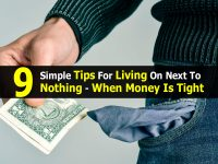 9 Simple Tips For Living On Next To Nothing – When Money Is Tight