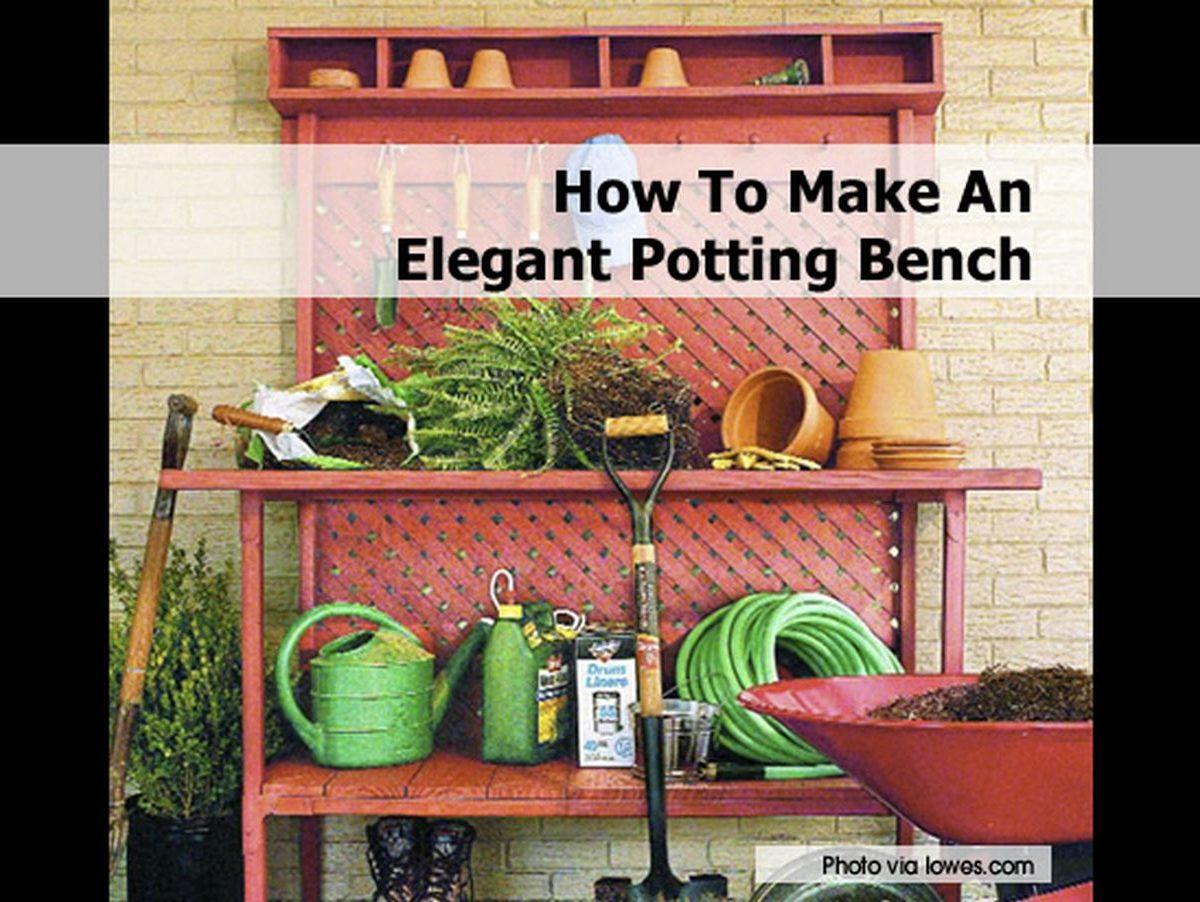 How To Make An Elegant Potting Bench