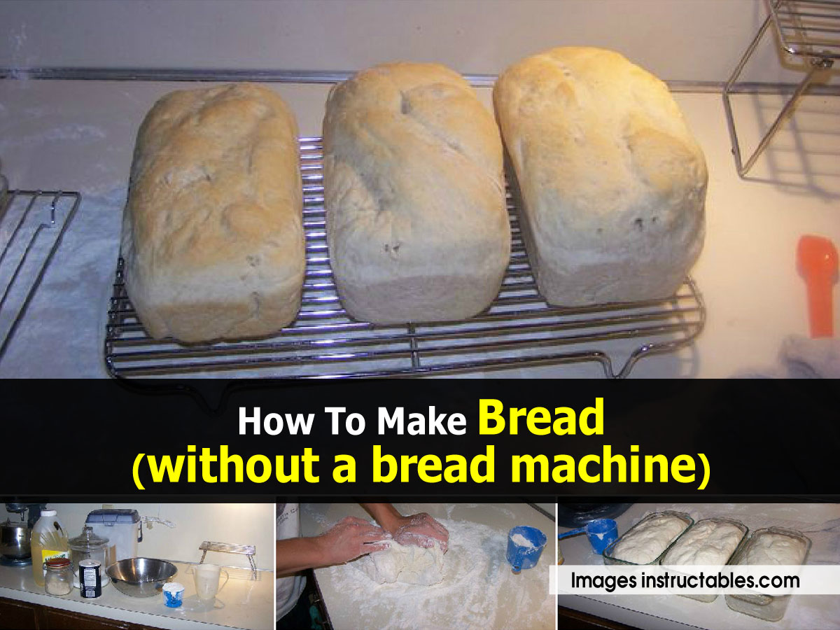 making bread without bread machine