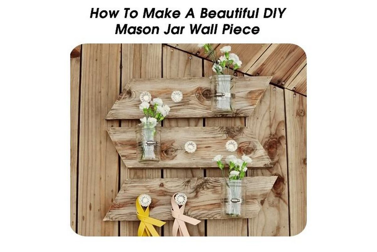 how to make a beautiful diy mason jar wall piece