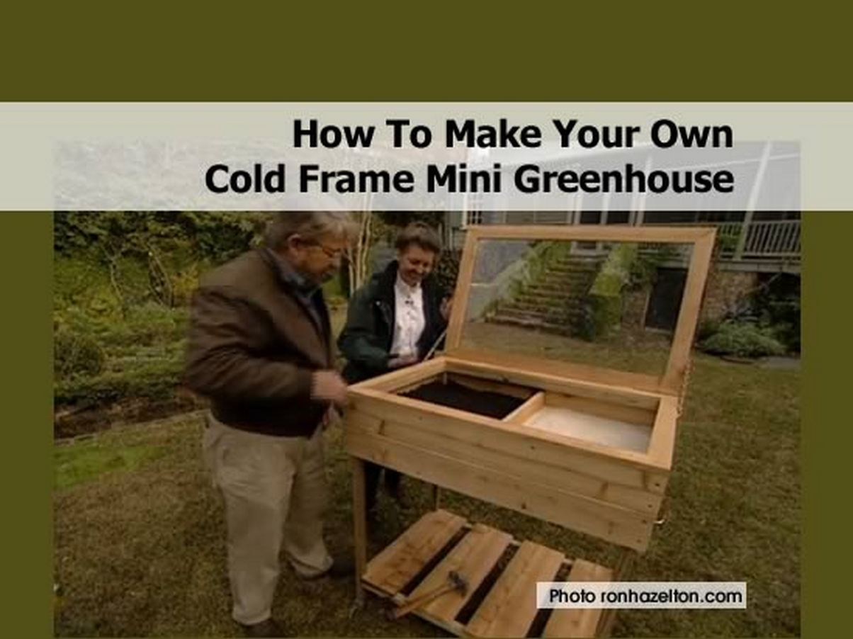 how to make your own cold frame mini greenhouse